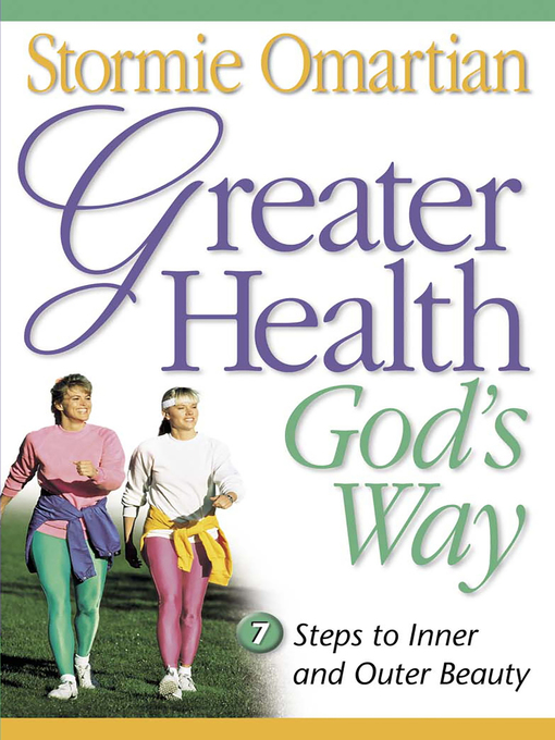 Greater Health God&#39;s Way (eBook): Seven Steps to Inner and Outer Beauty